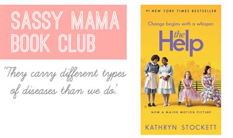 help club for the wise books sassy book club the help by kathryn stockett sassy