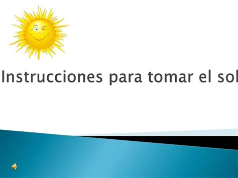 instrucciones para tomar el sol
