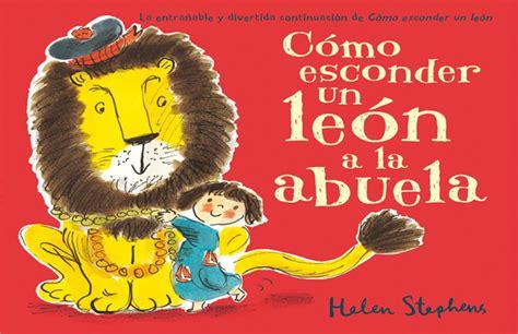 como esconder un leon c 243 mo esconder un le 243 n a la abuela aprender juntos
