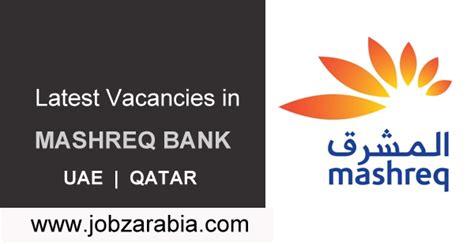 current vacancy in bank vacancies in mashreq bank uae qatar jobz arabia