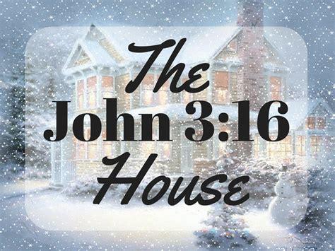 The John 3:16 House   Penny Gibbs
