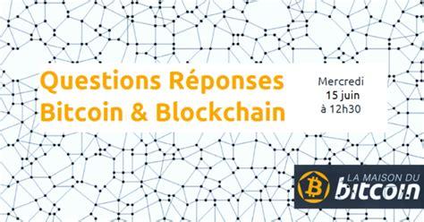 bitcoin questions questions r 233 ponses bitcoin blockchain
