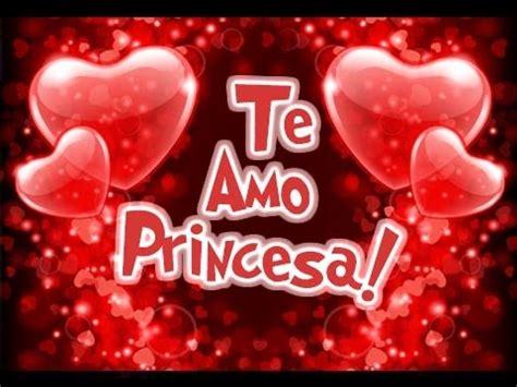 Imagenes Que Digan Te Amo Princesa | te amo princesa etiquetate net youtube