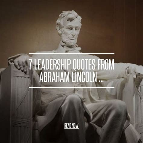 leadership quotes abraham lincoln commitment 7 leadership quotes from abraham lincoln