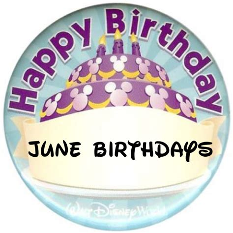 In June june birthdays do you a birthday in