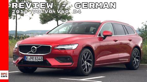 2019 Volvo V60 D4 by 2019 Volvo V60 D4 Review German