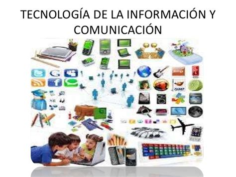 aplicacion de la tecnologia y la informacion la tecnolog 237 a de la informaci 243 n y comunicaci 243 n aplicada a la