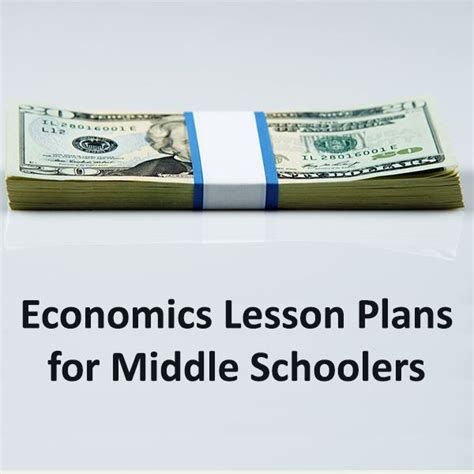 teaching economics a guide to middle school lesson plans