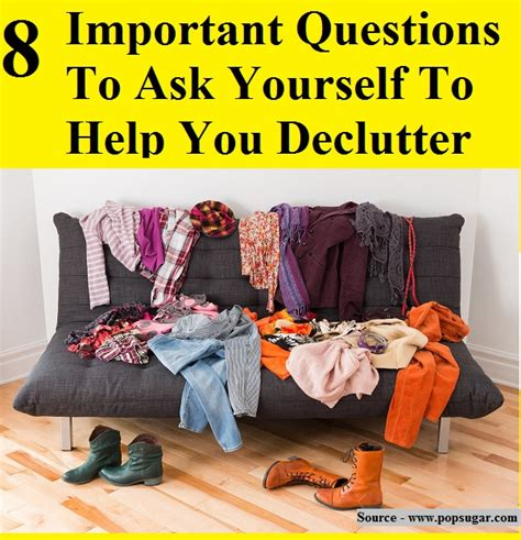 8 Tips To Get Started With Decluttering by 8 Important Questions To Ask Yourself To Help You