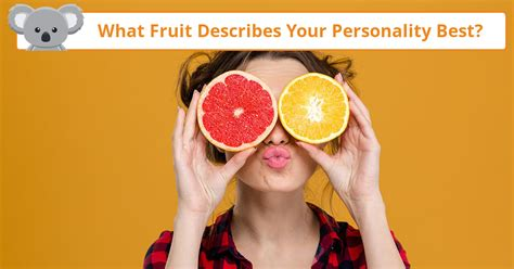 quiz what tattoo descibes your personality what fruit describes your personality best koala quiz