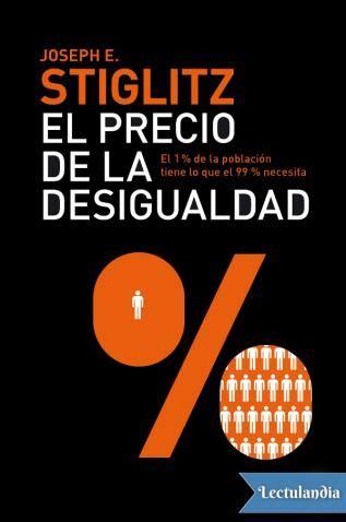 el precio de la desigualdad joseph e stiglitz descargar epub y pdf gratis lectulandia