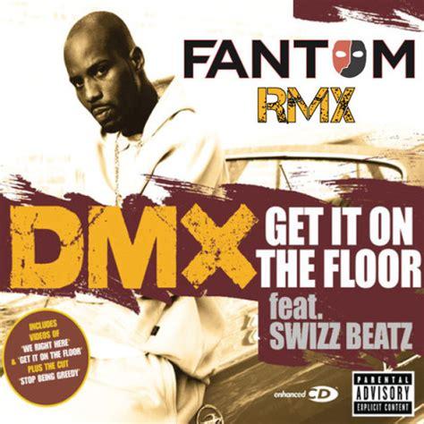 Dmx Get It On The Floor by Dmx Get It On The Floor Fantom Remix By Fantom Muzik