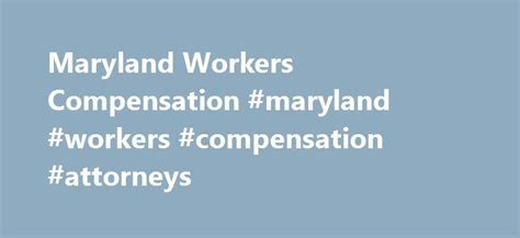 Maryland Workers Compensation Search Best 25 Workers Compensation Insurance Ideas On