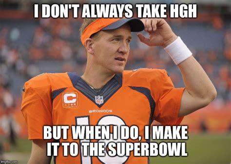Peyton Manning Memes - peyton manning imgflip