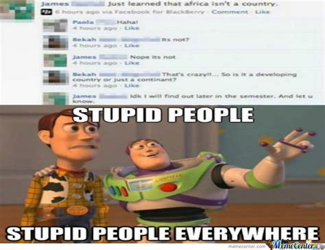 Stupid People Everywhere Meme - stupid people everywhere part 6 by navigator meme center