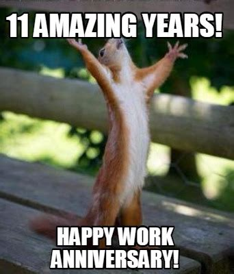 Anniversary Meme - meme creator 11 amazing years happy work anniversary