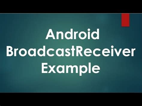 android broadcastreceiver android broadcastreceiver exle