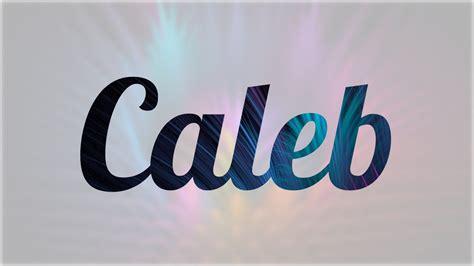 imagenes locas con el nombre joel significado de caleb nombre hebreo para tu bebe ni 241 o o