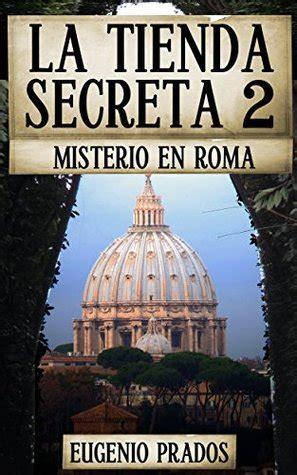 la tienda secreta 2 misterio en roma by eugenio prados