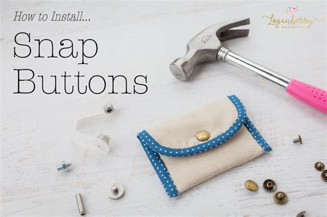 how to install snap buttons 187 loganberry handmade
