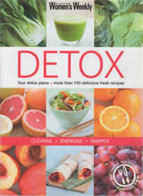 Best Australian Detox Diet by Aww Detox Australian Womens Weekly Used Softcover Recipe