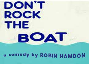 don t rock the boat comedy don t rock the boat plays pantomimes josef weinberger
