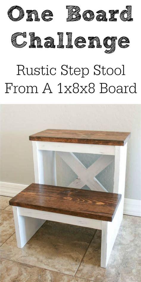 board challenge rustic   step stool diy