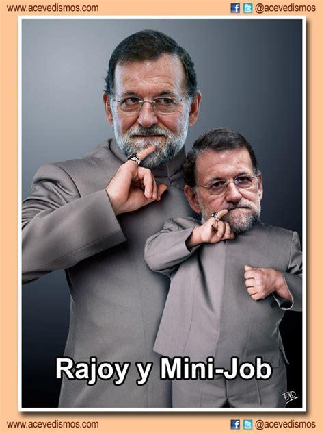 imagenes graciosas rajoy mariano rajoy y mini job