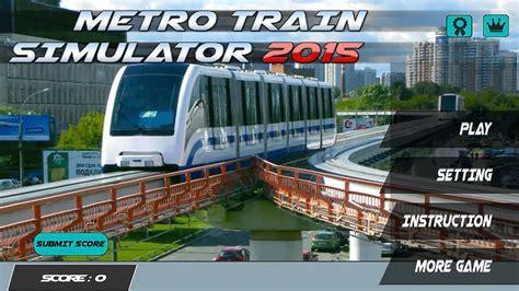 train full version game free download metro train simulator 2015 gameplay android youtube