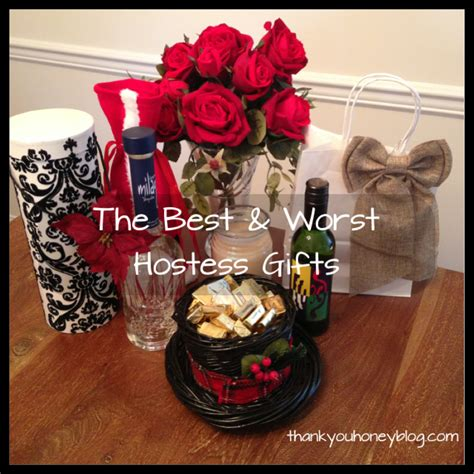 the best worst hostess gifts thank you honey