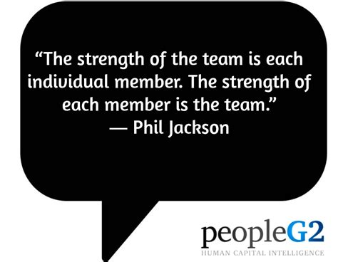 The Member the strength of the team is each individual member the