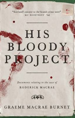 libro his bloody project his bloody project by graeme macrae burnet waterstones