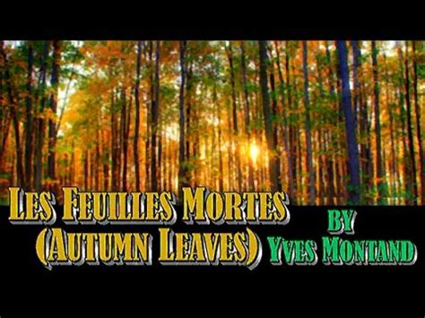 autumn leaves testo yves montand les feuilles mortes autumn leaves k pop