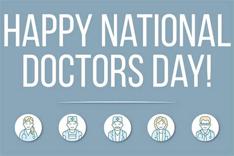 Dedicating Today To Those Who Make My Day by A Happy National Doctor S Day To All Who Serve To Heal