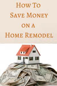 how to renovate a house with no money how to save money on a home remodel