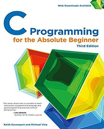 c programming for absolute beginners books c programming for the absolute beginner third edition 3