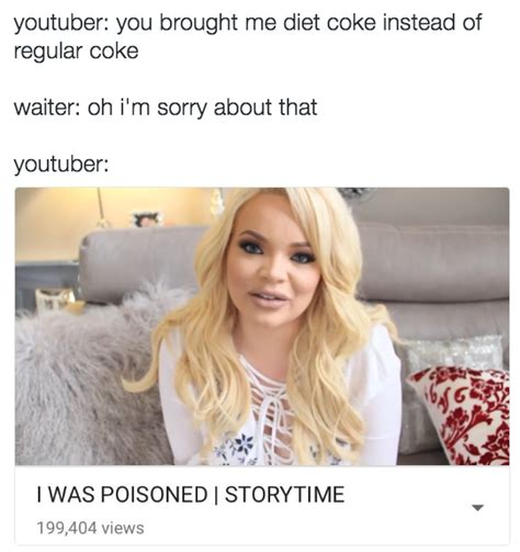 Youtuber Memes - 18 times storytime youtubers became the best last meme of