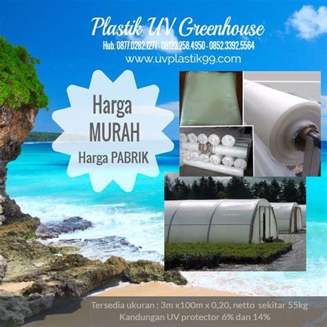 Harga Plastik Uv Lokal mengenal tanaman budidaya dalam greenhouse jual plastik