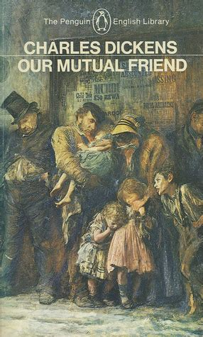 by charles dickens our mutual friend my life in books ruby speechley