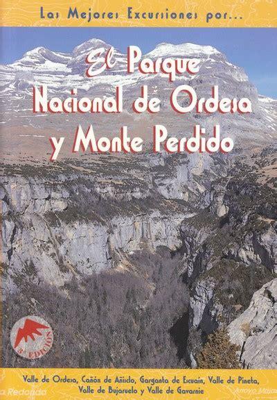 libro monteperdido librer 237 a desnivel el parque nacional de ordesa y monte perdido alfonso polvorinos