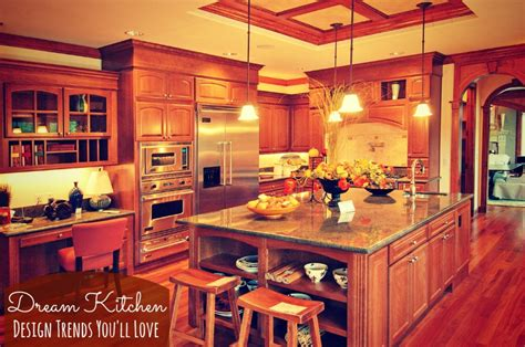 design dream this year s dream kitchen design trends you ll love