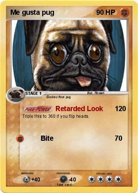 are pugs retarded pok 233 mon me gusta pug retarded look my card