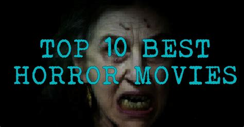 best horror top 10 best horror