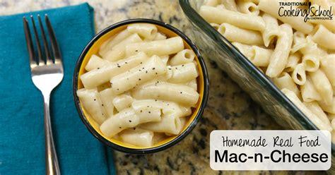 Handmade Real Foods - real food mac n cheese traditional cooking school