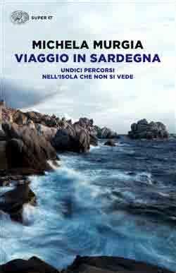 Viaggio In Sardegna Michela Murgia Giulio Einaudi