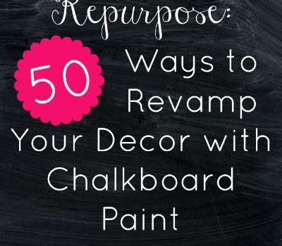 diy chalkboard room decor reduce reuse repurpose 50 ways to rev your decor