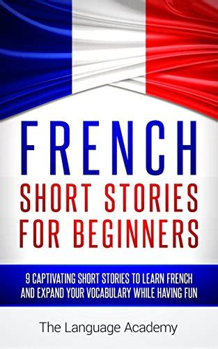 french short stories for 1546566007 french short stories for beginners 9 captivating short stories to learn french expand your