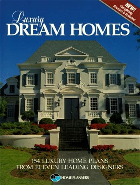luxury home design books luxury dream homes 154 luxury home plans from eleven