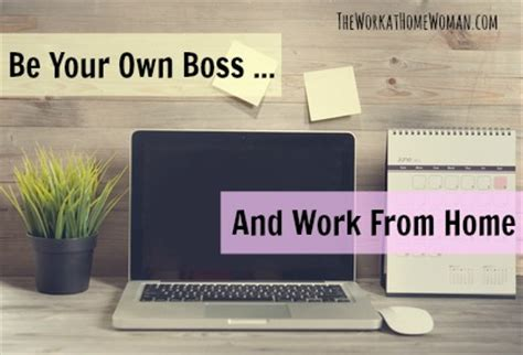 be your own with these work at home business