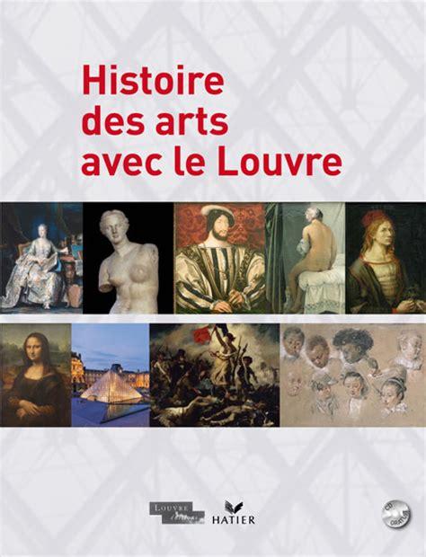 de l origine des esp ces edition books histoire des arts avec le louvre mus 233 e du louvre editions